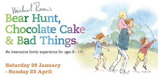 Michael Rosen's Bear Hunt, Chocolate Cake & Bad Things