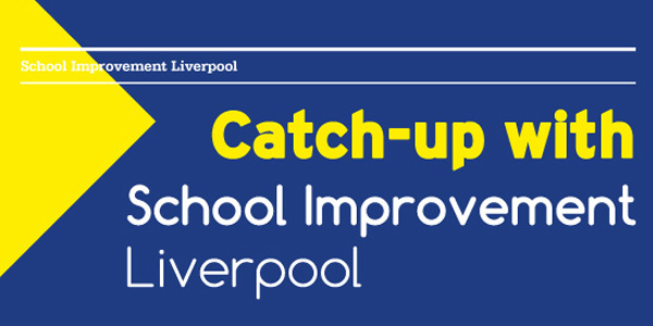 Catch-up with School Improvement Liverpool
