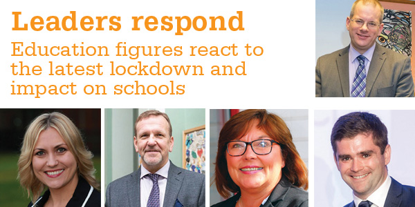 Education figures react to the latest lockdown and impact on schools